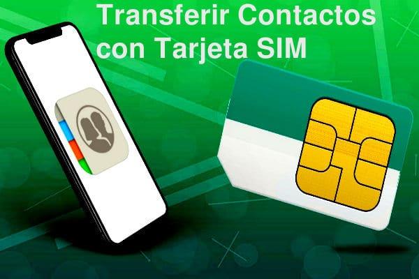 Pasar contactos con Tarjeta SIM