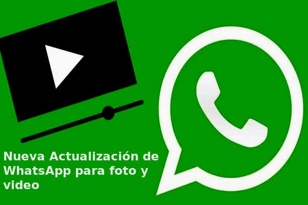 La Nueva Actualización de WhatsApp para foto y video