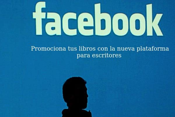 Lo nuevo de Facebook para escritores