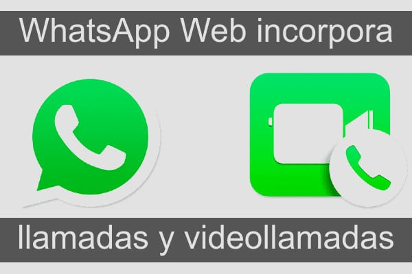 whatsapp web permite hacer llamadas y videollamadas