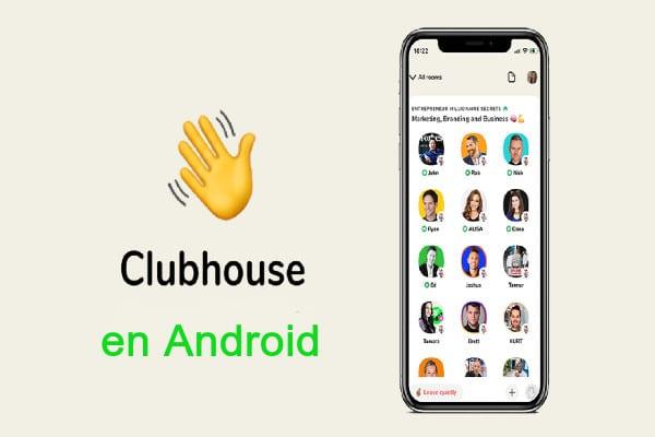 Clubhouse en Android y sin invitaciones