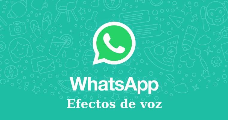 WhatsApp incluye efectos de voz