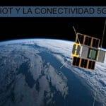 Sateliot y la tecnología 5G en España