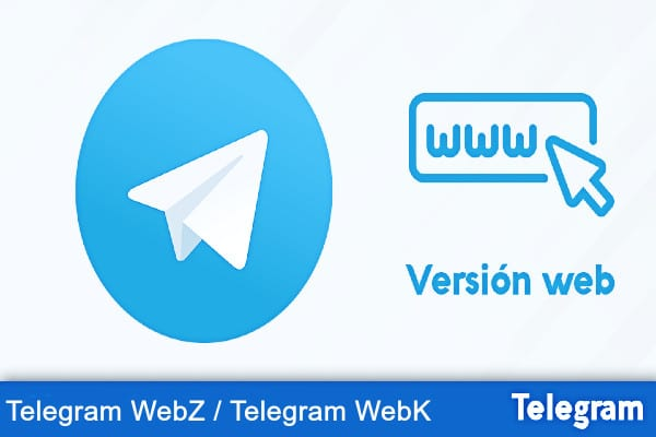 Telegram WebZ y Telegram WebK